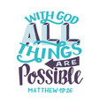 hand lettering wth bible verse with god all things vector image