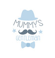 mummys gentleman label colorful hand drawn vector image vector image