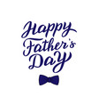 happy fathers day text modern lettering greeting vector image vector image