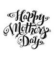 lettering happy mothers day for greeting card vector image vector image