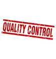 square grunge red quality control stamp vector image vector image