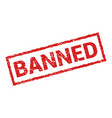 banned rubber stamp isolated sticker banned vector image