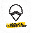 local barber shop creative sign concept on rough vector image vector image