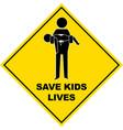 save kids lives sign - vector image
