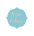 happy birthday text on a blue decorative element vector image
