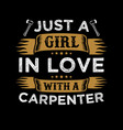 carpenter quote and saying vector image