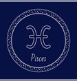 pisces astrology zodiac sign isolated in circle vector image vector image