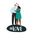 international couple in love positive love vector image vector image
