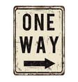 one way vintage rusty metal sign vector image