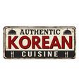 authentic korean cuisine vintage rusty metal sign vector image vector image