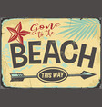 gone to beach retro sign vector image