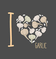 I love garlic Heart of earthy garlic vector image vector image