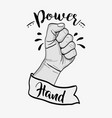 power hand strong revolution protest vector image