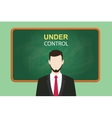 under control with businessman vector image