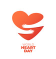 world heart day hands hugging heart symbol vector image vector image