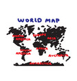 freehand drawing style of world map and continent vector image