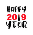 happy new year lettering winter 2019 trendy new vector image