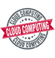 cloud computing round grunge ribbon stamp vector image vector image