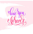 love you forever - hand lettering inscription text vector image vector image