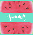 print with watermelon inscription lettering vector image vector image