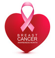 breast cancer awareness month heart shape and vector image vector image