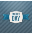 Fathers Day Emblem with greeting Ribbon and Text vector image vector image
