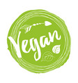 handwritten lettering sign vegan for vector image