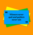 inspirational motivational quote winners never vector image