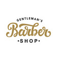 barber shop hand written lettering calligraphy vector image