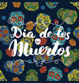 Day of the dead lettering quote on handdrawn