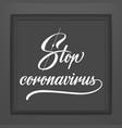 stop coronavirus lettering in dark frame vector image