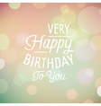 bokeh background with slogan for birthday vector image
