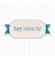 Happy Fathers Day Card with greeting Ribbon vector image vector image