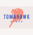 steak tomahawk poster with steak silhouette vector image vector image