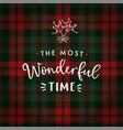 the most wonderful time christmas greeting card vector image vector image