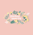 floral greeting card template with international vector image