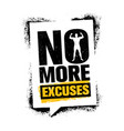 no more excuses workout gym sport motivation vector image vector image