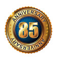 85 years anniversary golden label vector image