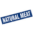 square grunge blue natural meat stamp vector image vector image