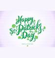 green happy saint patricks day design lettering vector image vector image