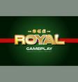 royal word text logo banner postcard design vector image vector image
