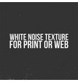 white noise texture for print or web vector image vector image