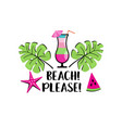 beach please phrase with palms starfish cocktail vector image vector image