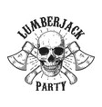 lumberjack party human skull with crossed vector image vector image