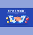 refer a friend with business partners shaking vector image vector image