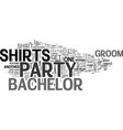 bachelor party shirts for the party and souvenirs vector image vector image