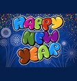 colorful happy new year greeting on blue vector image vector image