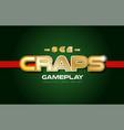 craps word text logo banner postcard design vector image vector image