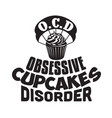 Cupcakes quote and saying obsessive cupcakes