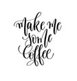 make me some coffee - black and white hand vector image